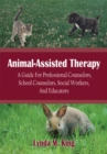 Animal-Assisted Therapy : A Guide for Professional Counselors, School Counselors, Social Workers, and Educators - eBook
