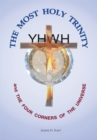 The Most Holy Trinity and the the Four Corners of the Universe - eBook