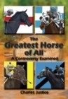The Greatest Horse of All : A Controversy Examined - eBook