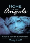 Home of the Angels : Nasa's Tether Experiment - eBook