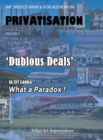 Imf, World Bank & Adb Agenda   on   Privatisation   Volume   Ii : 'Dubious Deals'  in Sri Lanka     What a Paradox ! - eBook