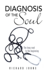 Diagnosis of the Soul : The Long Road to the Beginning - eBook