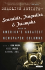 Deadline Artists-Scandals, Tragedies & Triumphs : More of America's Greatest Newspaper Columns - eBook
