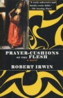 Prayer-Cushions of the Flesh : A Novel - eBook