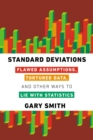 Standard Deviations : Flawed Assumptions, Tortured Data, and Other Ways to Lie with Statistics - eBook