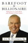 Barefoot to Billionaire : Reflections on a Life's Work and a Promise to Cure Cancer - eBook