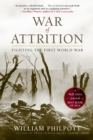 War of Attrition : Fighting the First World War - eBook