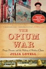 The Opium War : Drugs, Dreams, and the Making of Modern China - eBook