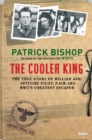 The Cooler King : The True Story of William Ash, the Greatest Escaper of World War II - eBook