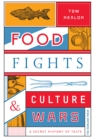 Food Fights & Culture Wars : A Secret History of Taste - eBook