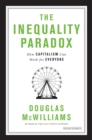The Inequality Paradox: How Capitalism Can Work for Everyone - Book