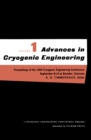 Advances in Cryogenic Engineering : Proceedings of the 1954 Cryogenic Engineering Conference National Bureau of Standards Boulder, Colorado September 8-10 1954 - eBook