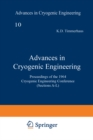 Advances in Cryogenic Engineering : Proceedings of the 1964 Cryogenic Engineering Conference (Sections A-L) - eBook