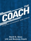 The Coach : 13 Skills to Enhance Your Career - eBook