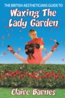 The British Aestheticians Guide to Waxing the Lady Garden - eBook