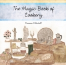 The Magic Book of Cookery : Danaan Elderhill - eBook