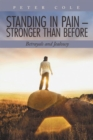 Standing in Pain - Stronger Than Before : Betrayals and Jealousy - eBook