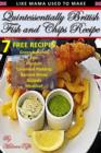 Quintessentially British Fish & Chips Recipe - eBook