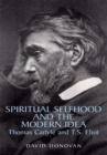 Spiritual Selfhood and the Modern Idea : Thomas Carlyle and T.S. Eliot - eBook