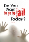 Do You Want to Go to Jail Today? - eBook