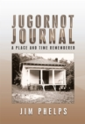 Jugornot Journal : A Place and Time Remembered - eBook