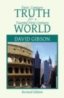 First-Century Truth for a Twenty-First Century World : The Crucial Issues of Biblical Authority - eBook