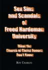 Sex Sins and Scandals of Freed Hardeman University : What the Church of Christ Donors Don't Know - eBook