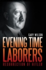 Evening Time Laborers : An End Times Prophecy Book - eBook