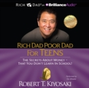 Rich Dad Poor Dad for Teens : The Secrets about Money - That You Don't Learn in School - eAudiobook