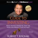 Rich Dad's Guide to Investing : What the Rich Invest In, That the Poor and Middle Class Do Not! - eAudiobook