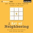 The Art of Neighboring : Building Genuine Relationships Right Outside Your Door - eAudiobook