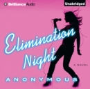 Elimination Night : A Novel - eAudiobook