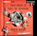 This Book is Full of Spiders : Seriously, Dude, Don't Touch It - eAudiobook