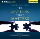 The Only Thing That Matters - eAudiobook