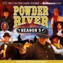 Powder River : A Radio Dramatization Season 5 - eAudiobook