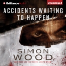 Accidents Waiting to Happen - eAudiobook