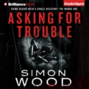Asking for Trouble - eAudiobook