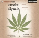 Smoke Signals : A Social History of Marijuana - Medical, Recreational, and Scientific - eAudiobook