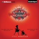 Confessions of a Scary Mommy : An Honest and Irreverent Look at Motherhood - The Good, The Bad, and the Scary - eAudiobook