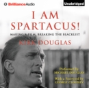 I Am Spartacus! : Making a Film, Breaking the Blacklist - eAudiobook