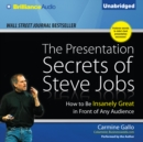 The Presentation Secrets of Steve Jobs : How to Be Insanely Great in Front of Any Audience - eAudiobook
