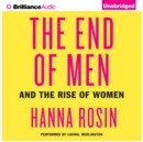 The End of Men : And the Rise of Women - eAudiobook