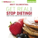 Get Real and Stop Dieting! - eAudiobook