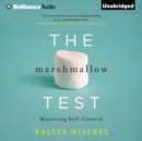 The Marshmallow Test : Mastering Self-Control - eAudiobook