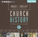 Church History in Plain Language : Fourth Edition - eAudiobook