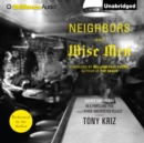 Neighbors and Wise Men : Sacred Encounters in a Portland Pub and Other Unexpected Places - eAudiobook