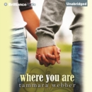 Where You Are - eAudiobook