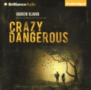 Crazy Dangerous - eAudiobook