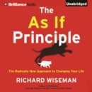 The As If Principle : The Radically New Approach to Changing Your Life - eAudiobook