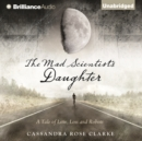 The Mad Scientist's Daughter - eAudiobook